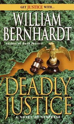 Deadly Justice By Bernhardt, William